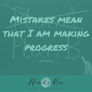 Mistakes mean that I am making progress