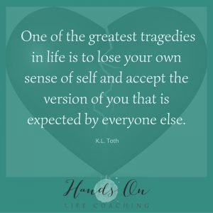 One of the greatest tragedies in life is to lose your own sense of self and accept the version of you that is expected by everyone else.
