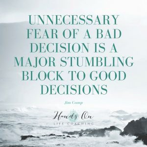 Unnecessary fear of bad decisions