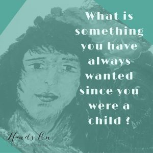 What is something you have always wanted since you were a child (kid)_