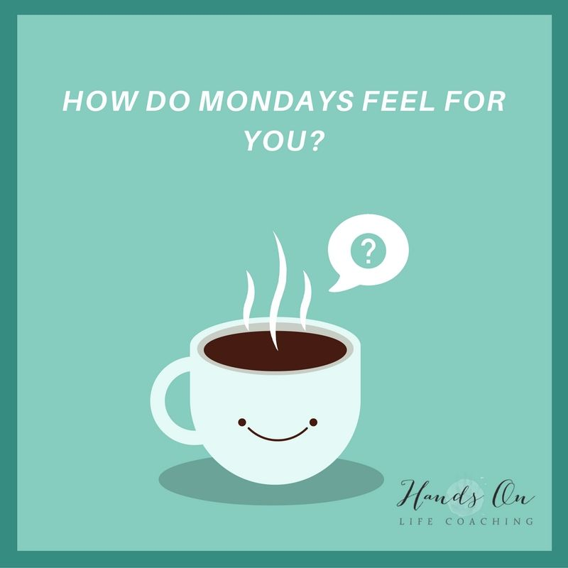 How do Mondays feel for you_