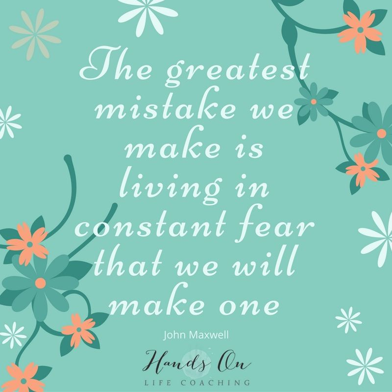 The greatest mistake we make is living in constant fear that we will make one