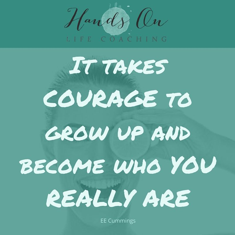 it-takes-courage-to-grow-up-and-become-who-you-really-are-copy