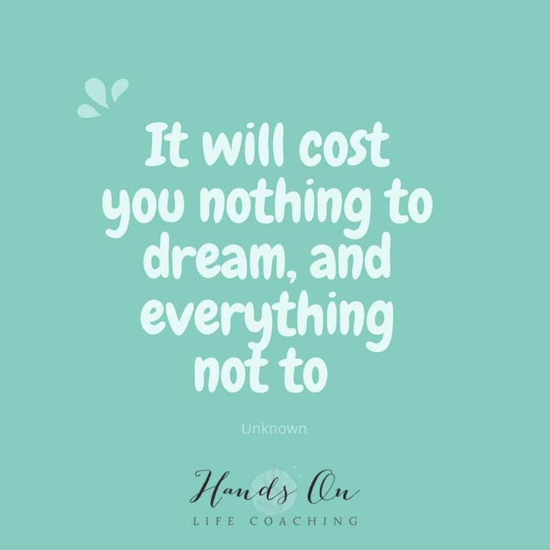 it-will-cost-you-nothing-to-dream-and-everything-not-to