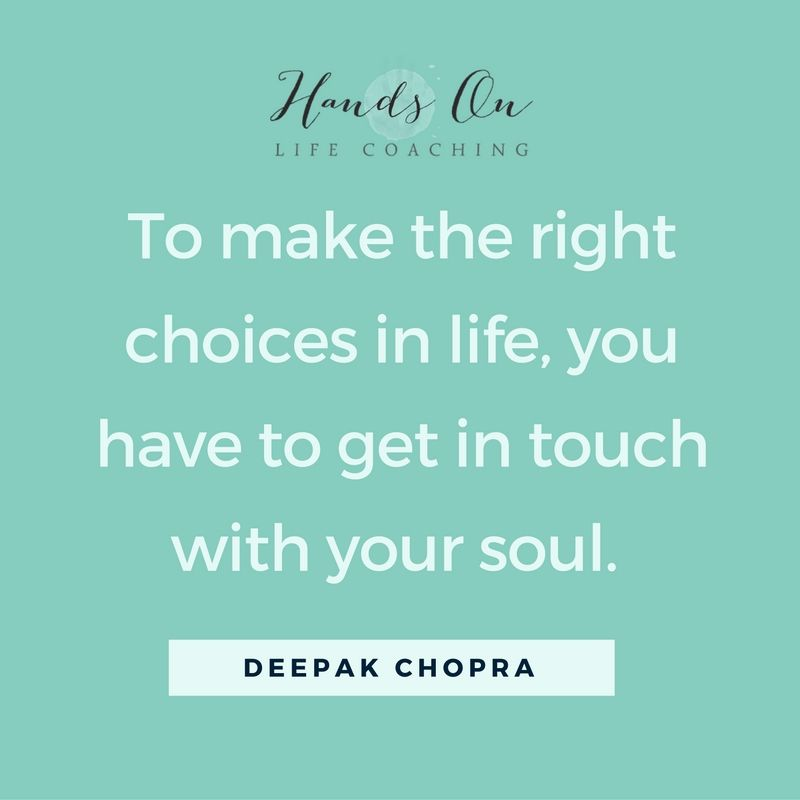to-make-the-right-choices-in-life-you-have-to-get-in-touch-with-your-soul