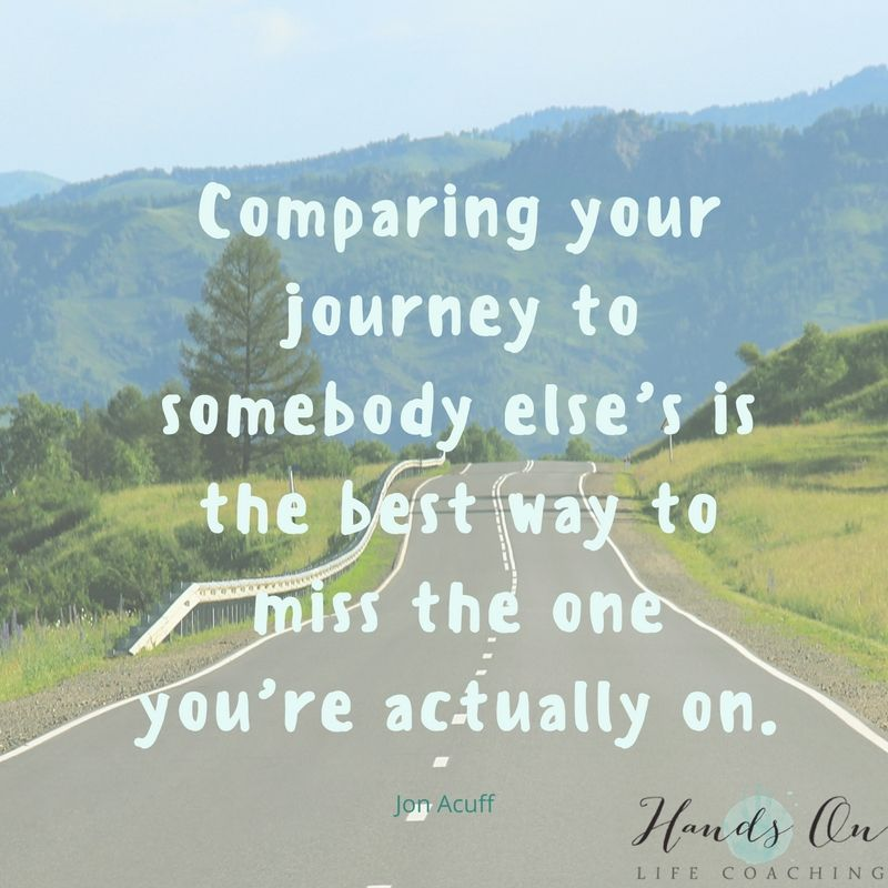 comparing-your-journey-to-somebody-elses-is-the-best-way-to-miss-the-one-youre-actually-on