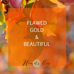 Flawed, Gold & Beautiful