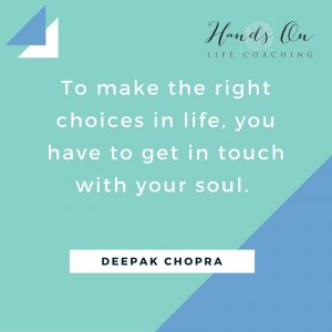 Copy of To make the right choices in life, you have to get in touch with your soul.-1
