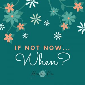 If not now...