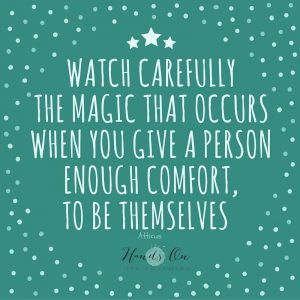 Watch carefully, the magic that occurs when you give a person enough comfort to be themselves
