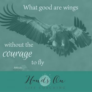 What good are wings without the courage to fly – Atticus
