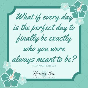 What if every day is the perfect day to finally be exactly who you were always meant to be_