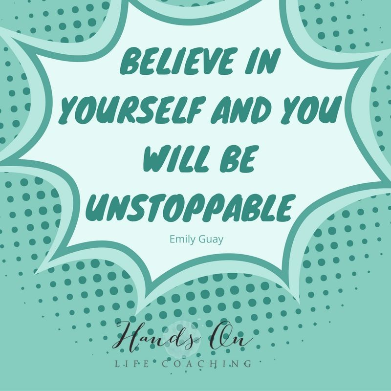 Believe in yourself and you will be unstoppable . - Emily Guay