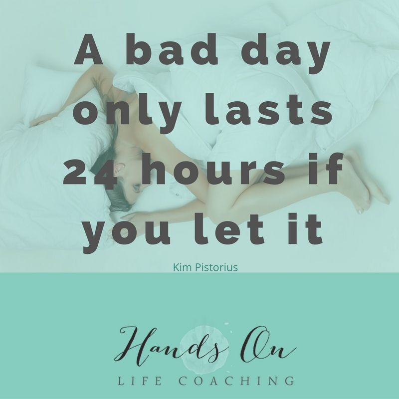 a-bad-day-only-lasts-24-hours-if-you-let-it