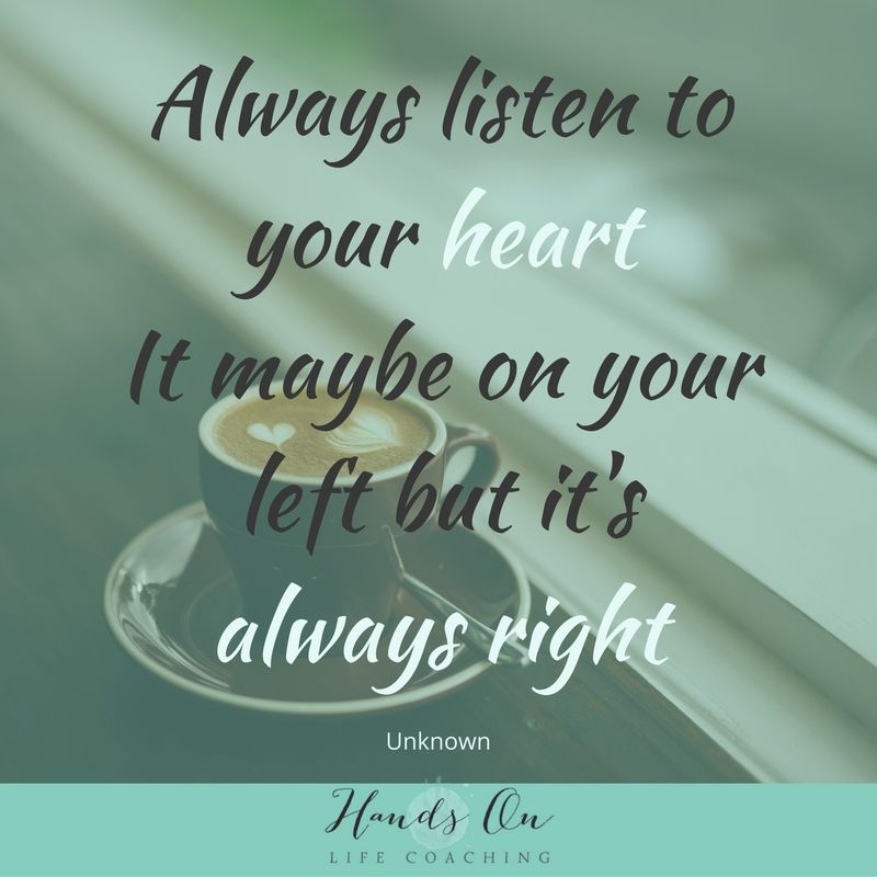 always-listen-to-your-heart-it-maybe-on-your-left-but-its-always-right-unknown