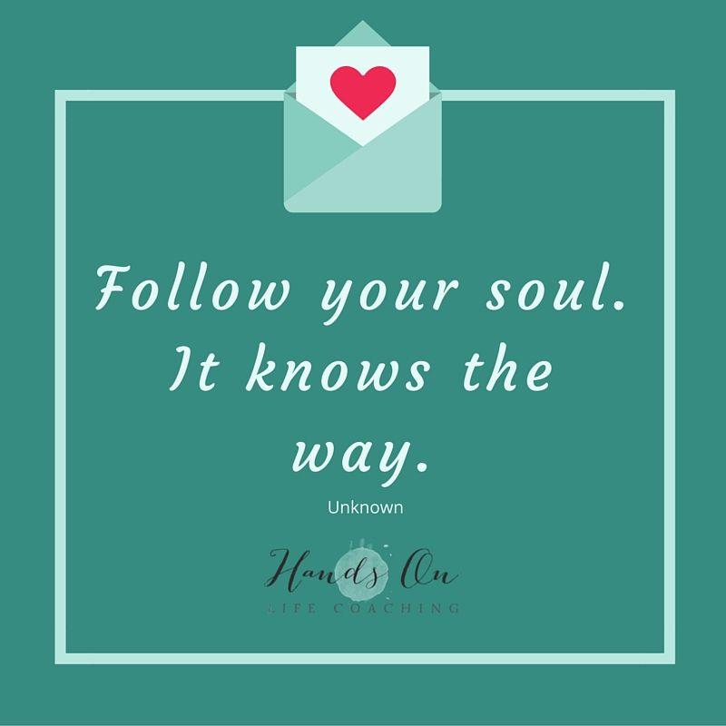 follow-your-soul-it-knows-the-way-copy