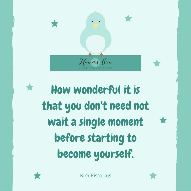 how-wonderful-it-is-that-you-dont-need-not-wait-a-single-moment-before-starting-to-become-yourself-kim-pistorius