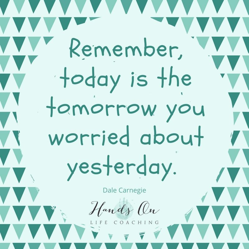 remember-today-is-the-tomorrow-you-worried-about-yesterday