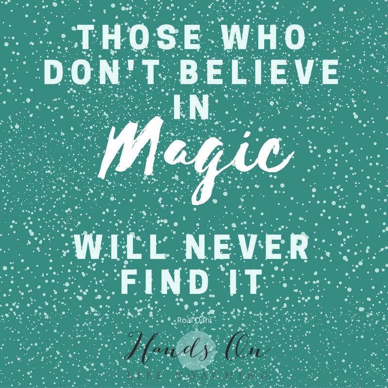 those-who-dont-believe-in-magic-will-never-find-it-roald-dahl