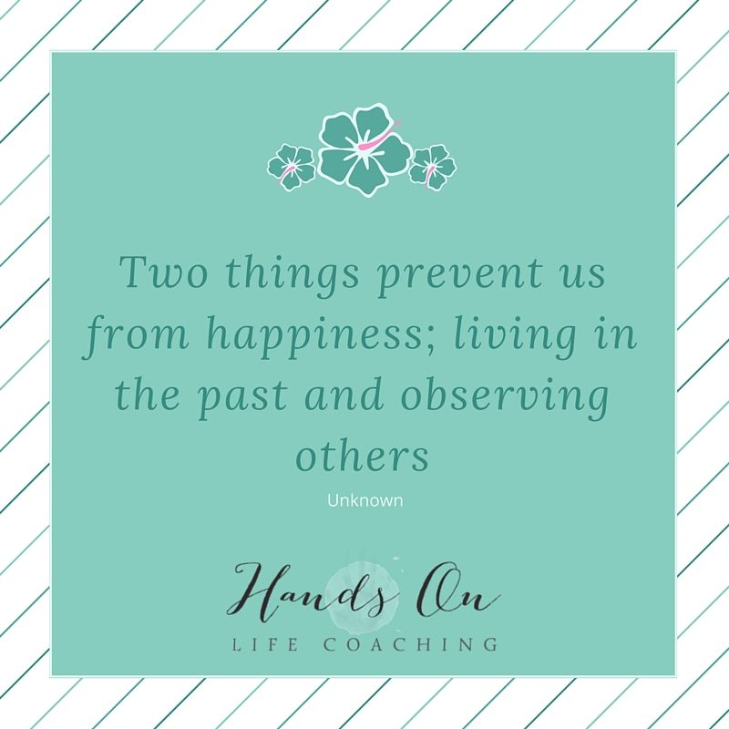 two-things-prevent-us-from-happiness-living-in-the-past-and-observing-others