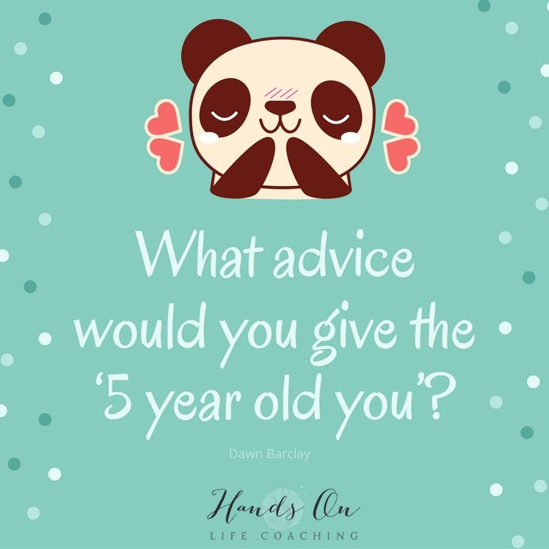 what-advice-would-you-give-the-5-year-old-you_