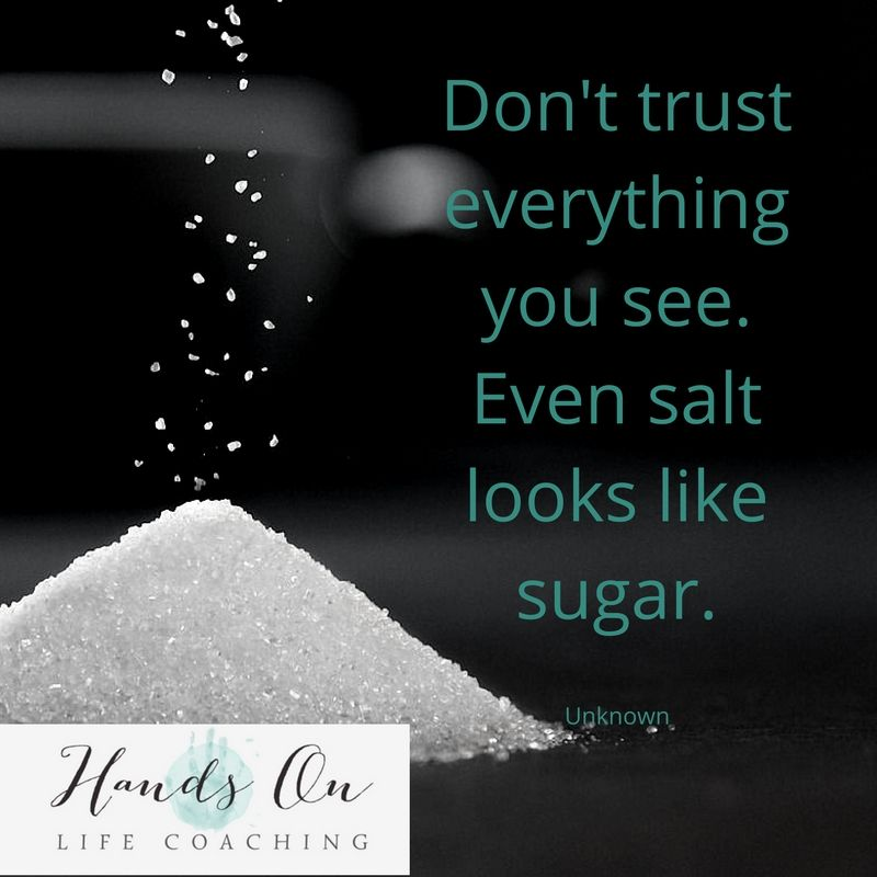 dont-trust-everything-you-see-even-salt-looks-like-sugar