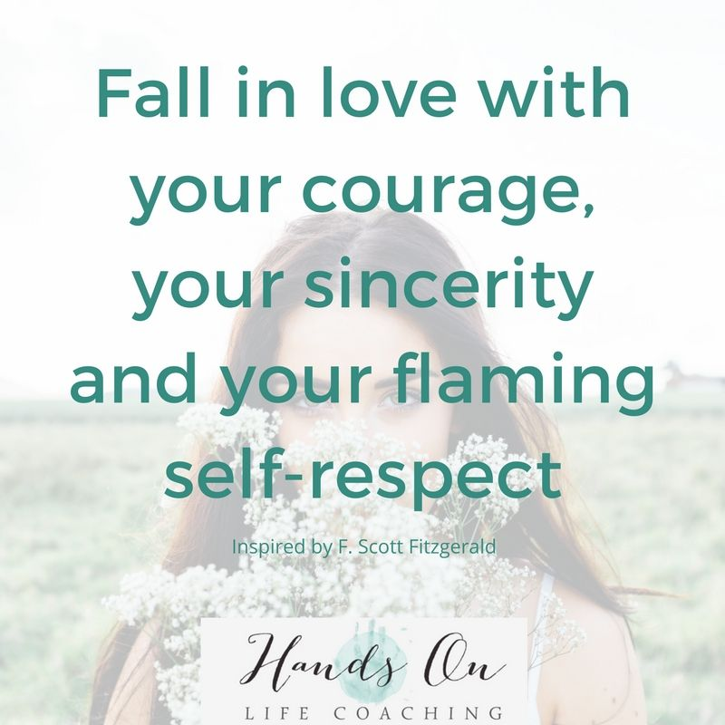 fall-in-love-with-your-courage-your-sincerity-and-your-flaming-self-respect-inspired-by-f-scott-fitzgerald