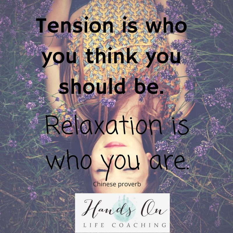 tension-is-who-you-think-you-should-be-relaxation-is-who-you-are-chinese-proverb