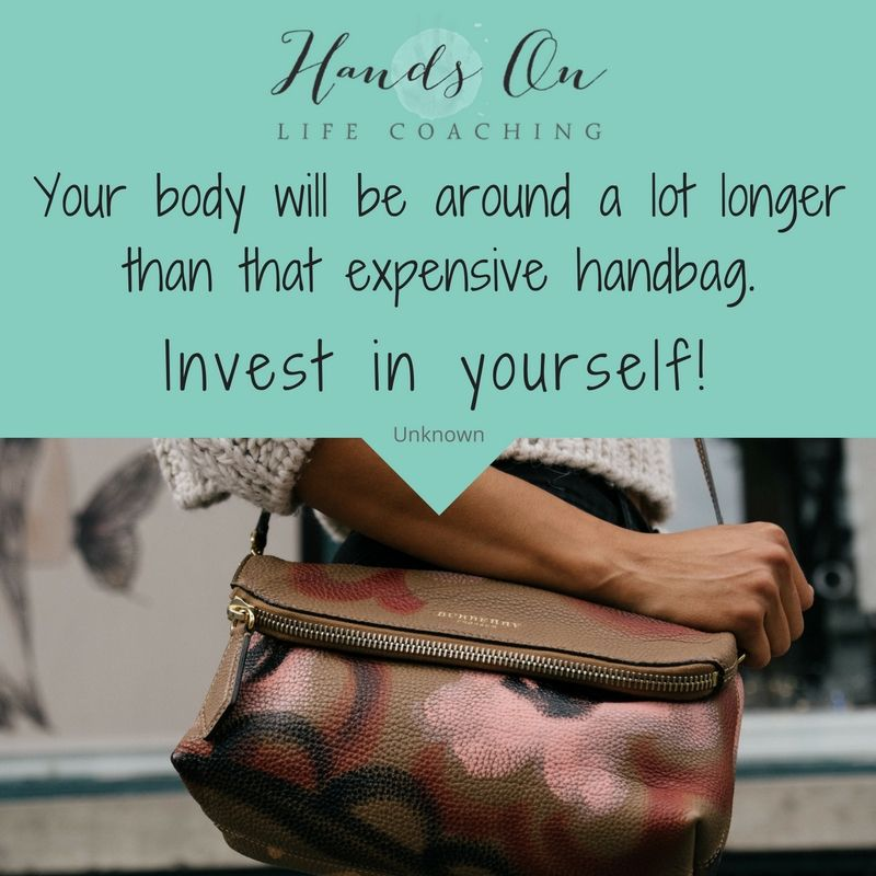 your-body-will-be-around-a-lot-longer-than-that-expensive-handbag-invest-in-yourself
