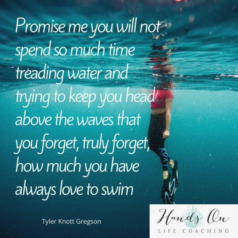 promise-me-you-will-not-spend-so-much-time-treading-water-and-trying-to-keep-you-head-above-the-waves-that-you-forget-truly-forget-how-much-you-have-always-love-to-swim-tyler-knott-gregson